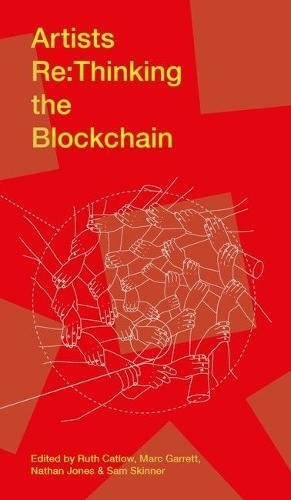 Artists Re:thinking the Blockchain (FACT)