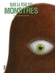 Dans la peau des monstres par Guillaume Duprat