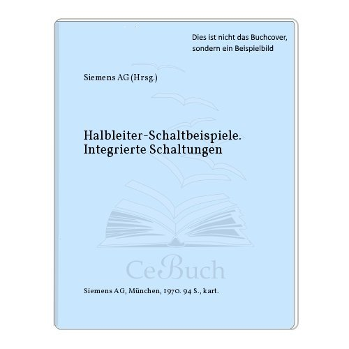 Siemens Halbleiter-Schaltbeispiele - Integrierte Schaltungen Ausgabe April 1970