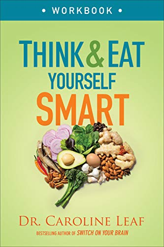 Think and Eat Yourself Smart Workbook: A Neuroscientific Approach to a Sharper Mind and Healthier Life (English Edition)