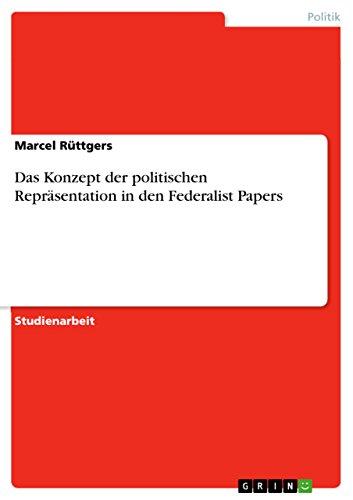 Das Konzept der politischen Repräsentation in den Federalist Papers