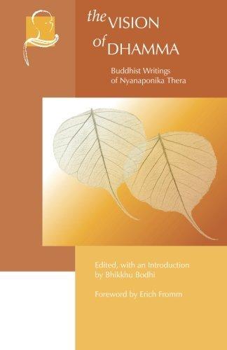 The Vision of Dhamma: Buddhist Writings of Nyanaponika Thera (Vipassana Meditation and the Buddha's Teachings) (2000-09-01)