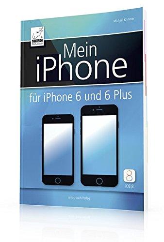 Mein iPhone - Für iPhone 6 und 6 Plus (iOS 8) - sowie iPhone 5s, 5c, 4S; EXTRAKAPITEL Datenschutz und Sicherheit (Wie Man Video Mit Meinen 6)