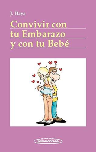 Convivir con tu embarazo y con tu bebe / Living with your Pregnancy and your Baby par Javier Haya Palazuelos