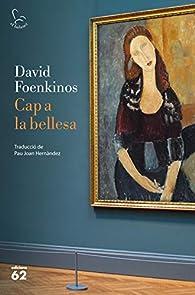 Cap a la bellesa par David Foenkinos