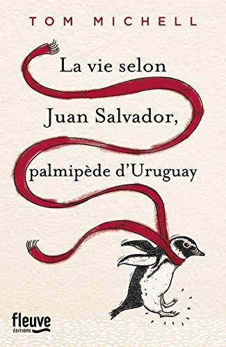 La Vie selon Juan Salvador, palmipède d'Uruguay