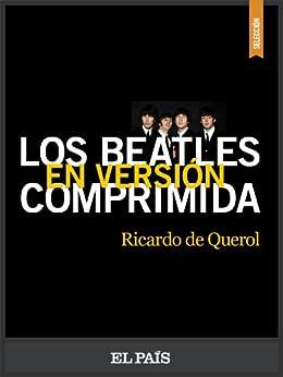 Los Beatles en versión comprimida par [de Querol, Ricardo]