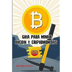 Guia para MINAR BITCOIN y criptomonedas: Tutorial para minar Ethereum, Monero e incluye configuración para rig de minería (Criptopia nº 2)
