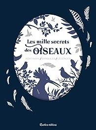 Les mille secrets des oiseaux par Valérie Videau