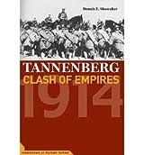 [( Tannenberg: Clash of Empires, 1914 )] [by: Dennis E. Showalter] [Jun-2004]