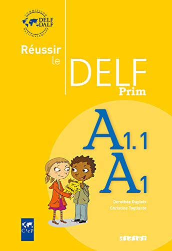 Réussir Le Delf Prim. Niveau A1. 1
