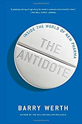 The Antidote: Inside the World of New Pharma by Barry Werth (2014-12-23)
