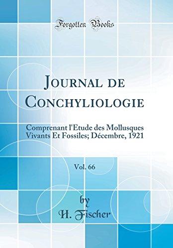 Journal de Conchyliologie, Vol. 66: Comprenant l'Étude des Mollusques Vivants Et Fossiles; Décembre, 1921 (Classic Reprint)