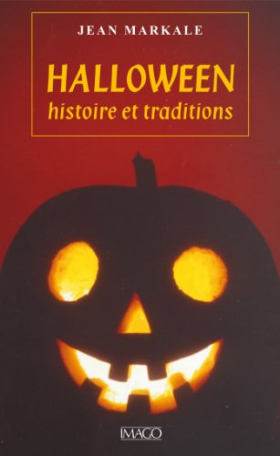 Halloween, histoire et traditions (French Edition) (Halloween Markale Jean)