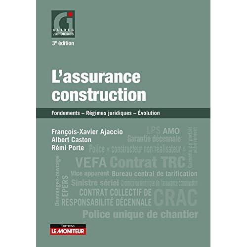 L'assurance construction: Fondements - Régimes juridiques - Évolution