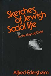 Sketches of Jewish Social Life in the Days of Christ by Alfred Edersheim (1974-12-26)