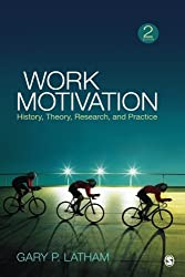 Work Motivation: History, Theory, Research, and Practice