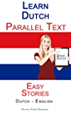 Learn Dutch - Parallel Text - Easy Stories (Dutch - English) (English Edition)