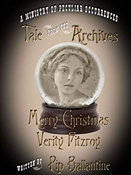 Merry Christmas, Verity Fitzroy (Tale from the Archives Book 2) by [Ballantine, Pip]