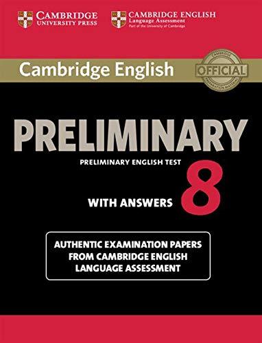 Cambridge english preliminary. Student's book. With answers. Per le Scuole superiori: Cambridge English Preliminary 8 Student's Book with Answers (PET Practice Tests)