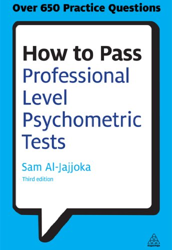 How to Pass Professional Level Psychometric Tests: Challenging Practice Questions for Graduate and Professional Recruitment (Testing Series)