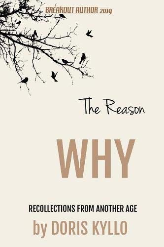The Reason Why: Recollections from Another Age