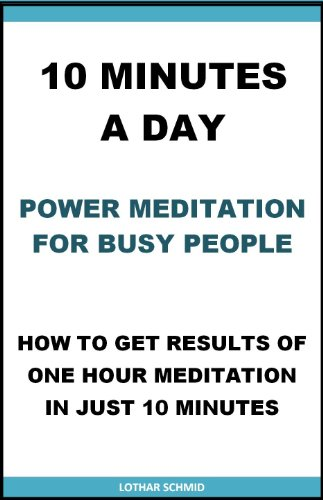 10 Minutes a Day - Power Meditation for Busy People (English ...