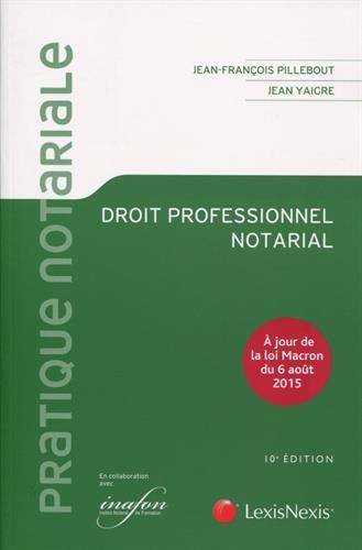 Droit professionnel notarial: A jour de la loi Macron du 6 août 2015 par Jean Yaigre