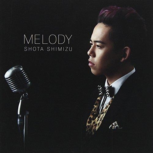 Melody by SHOTA SHIMIZU (2013-05-04)