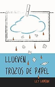 Llueven trozos de papel (Spanish Edition) by [Carmona, Lily]