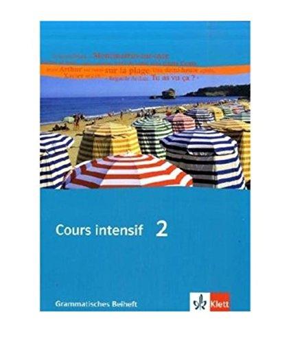 Cours intensif Neu 2. Grammatisches Beiheft: Französisch als 3. Fremdsprache mit Beginn in Klasse 8. Alle Bundesländer