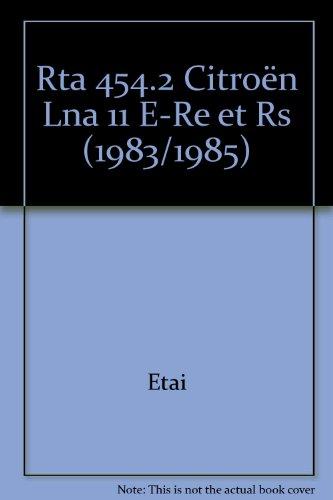 Revue technique de l'Automobile numéro 454.2 : Citroën LNA 11 E, RE et RS, 1983-1985