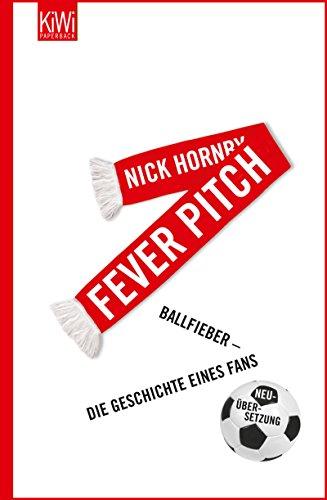 Fever Pitch: Ballfieber - Die Geschichte eines Fans
