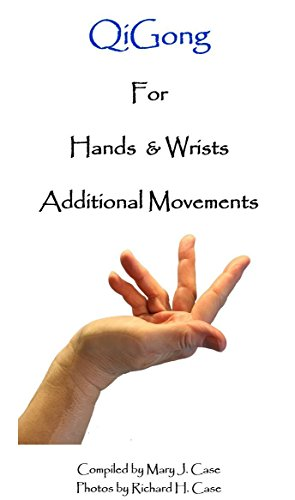 QiGong for Hands & Wrists Additional Movements R2 (QiGong Movements Book 3) (English Edition)