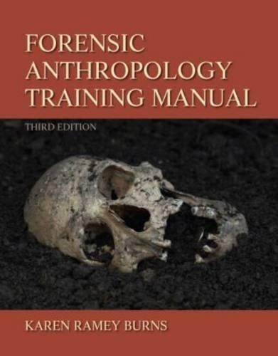 Forensic Anthropology Training Manual 3rd edition by Burns, Karen Ramey (2012) Spiral-bound