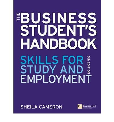 [(The Business Students Handbook: Skills for Study and Employment )] [Author: Sheila Cameron] [Dec-2009]