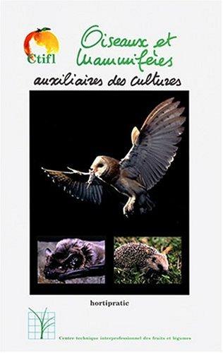 Oiseaux et mammifères auxiliaires des cultures hortipratic par Jay