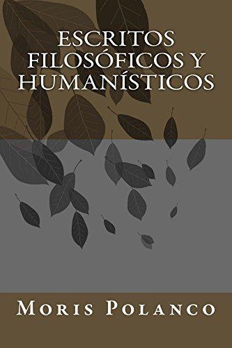 Escritos filosóficos y humanísticos por Moris Polanco