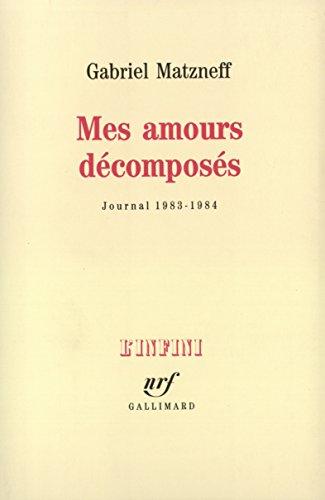 Mes amours décomposés (Journal 1983-1984)