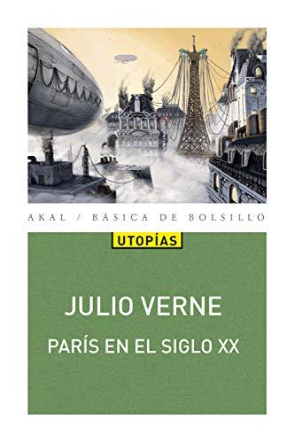París en el siglo XX (Básica de Bolsillo nº 353) por Julio Verne