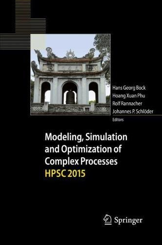 Modeling, Simulation and Optimization of Complex Processes HPSC 2015: Proceedings of the Sixth International Conference on High Performance Scientific Computing, March 16-20, 2015, Hanoi, Vietnam