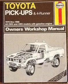 Toyota Pick-up and 4-Runner 1979-88, All 4 x 2 and 4 x 4 Models Owner's Workshop Manual (Toyota 1979 Pickup)