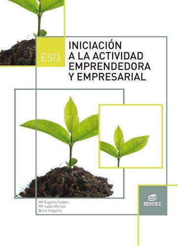 Iniciación a la actividad emprendedora y empresarial (LOMCE) (Secundaria) - 9788490784990 por Mª Eugenia Caldas Blanco