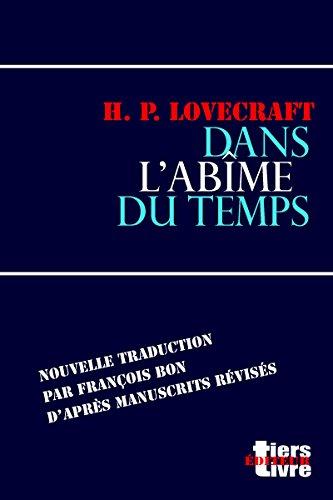 Dans l'abîme du temps (Lovecraft, nouvelle traduction) (French Edition)