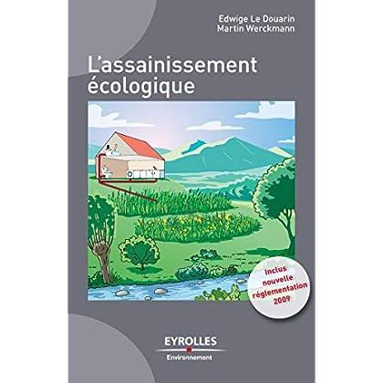 L'assainissement écologique: Inclus, la nouvelle réglementation 2009 (Eyrolles Environnement)