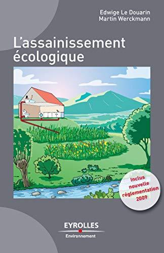 L'assainissement écologique: Inclus, la nouvelle réglementation 2009