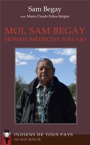Moi, Sam Begay, homme-médecine navajo par Sam BEGAY