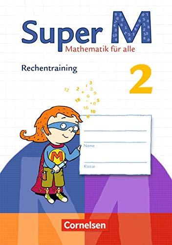 Super M - Zu allen Ausgaben: 2. Schuljahr - Rechentraining: Arbeitsheft