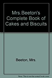 Mrs.Beeton's Complete Book of Cakes and Biscuits by Mrs. Beeton (1989-09-14)