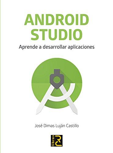 ANDROID STUDIO. Aprende a desarrollar aplicaciones